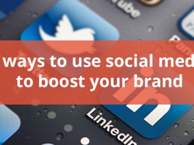 6 Ways to Use Social Media to Boost Your Brand